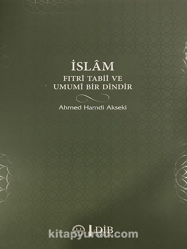 İslam Fıtri Tabii ve Umumi Bir Dindir - Ahmet Hamdi Akseki pdf epub