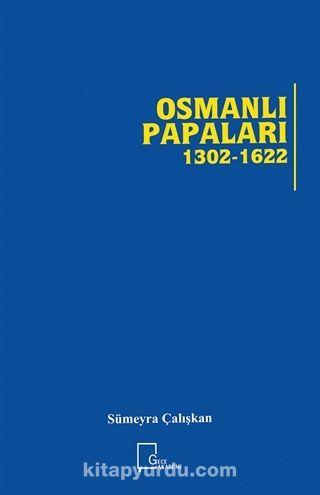 Osmanlı Papaları (1302-1622) - Sümeyra Çalışkan pdf epub