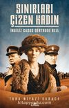 Sınırları Çizen Kadın & İngiliz Casus Gertrude Bell