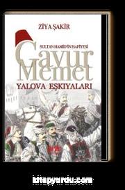 Sultan Hamid'in Hafiyesi Gavur Memet Yalova Eşkıyaları