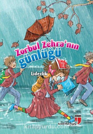Zorbul Zehra'nın Günlüğü - Liderlik - Neriman Karatekin pdf epub