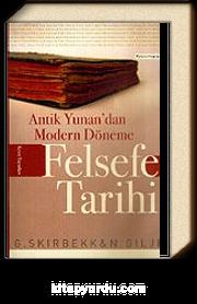 Felsefe Tarihi Antik Yunan'dan Modern Döneme