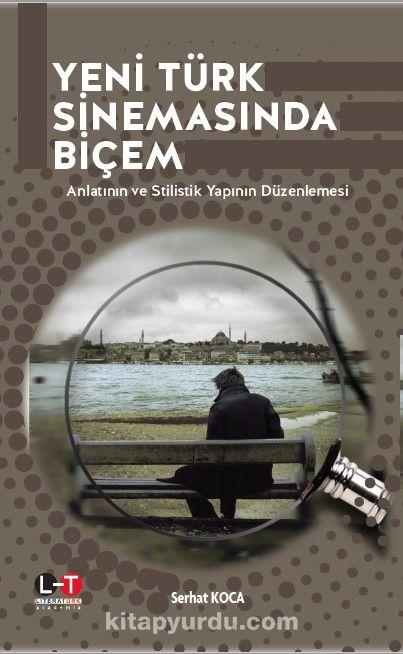 Yeni Türk Sinemasında Biçem - Serhat Koca pdf epub