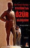 Atatürk'ten Özür Diliyorum Ben Yüksel Mertoğlu