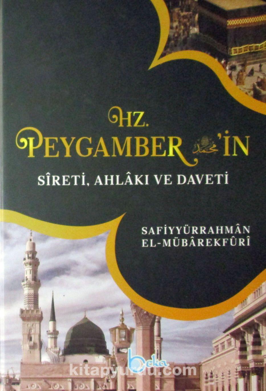 Hz. Peygamber'in Sireti Ahlakı ve Daveti - Safiyurrahman el Mübarek Furi pdf epub
