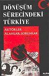Dönüşüm Sürecindeki Türkiye / Aktörler Alanlar Sorular