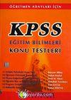 KPSS-Eğitim Bilimleri Konu Testleri - Öğretmen Adayları İçin