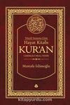 Nüzul Sırasına Göre Hayat Kitabı Kur'an Gerekçeli Meal-Tefsir-Mushafsız (Hafız Boy-Ciltli)