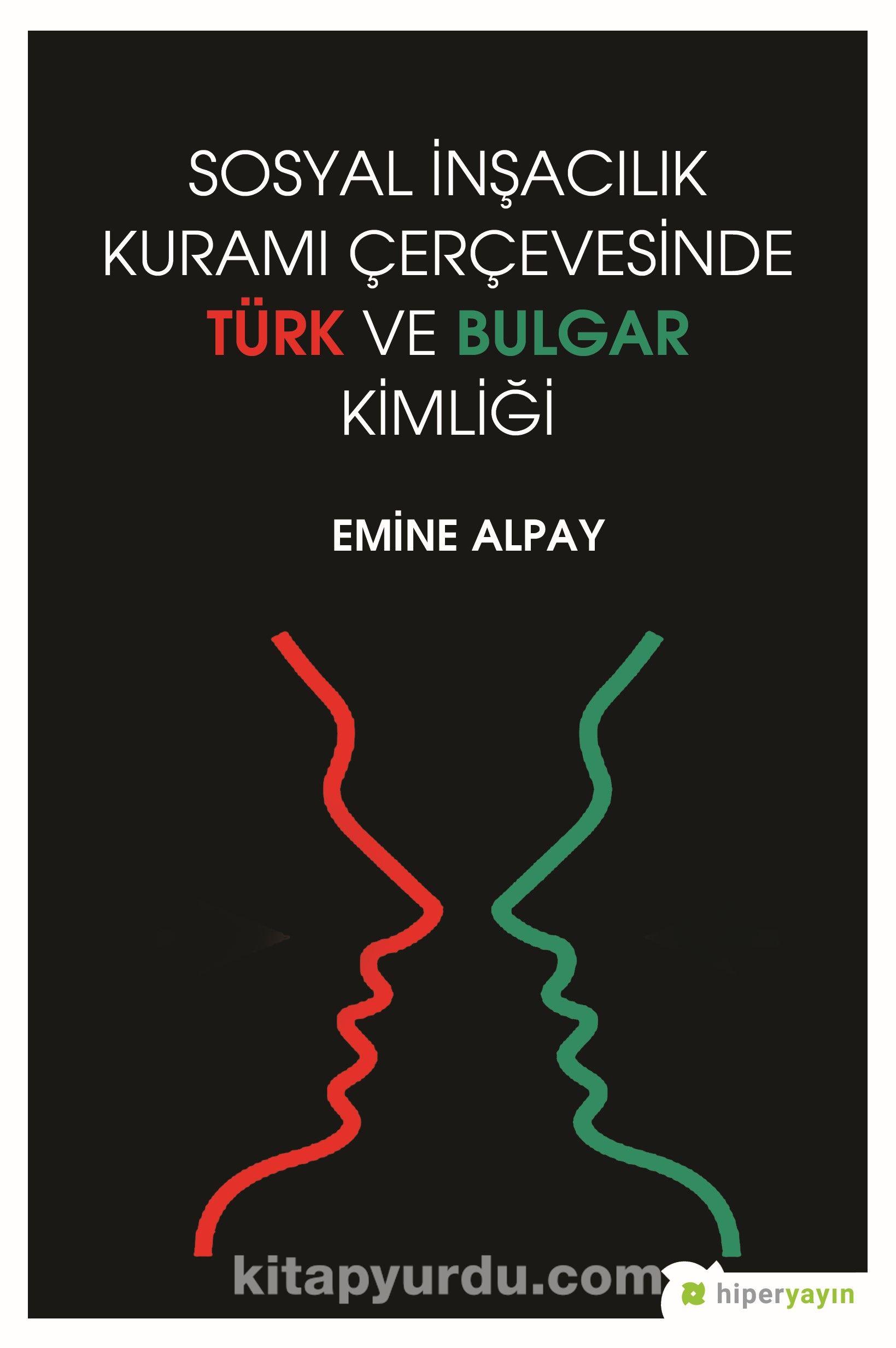 Sosyal İnşacılık Kuramı Çerçevesinde Türk ve Bulgar Kimliği - Emine Alpay pdf epub
