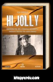 Hi Jolly & Amerika'da Bir Osmanlı Kovboyu / 2. Kitap