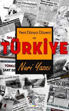 Yeni Dünya Düzeni ve Türkiye - Dr. Nuri Yazıcı pdf epub
