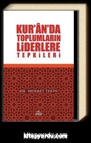 Kur'an'da Toplumların Liderlere Tepkileri