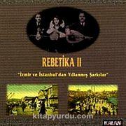 Rebetika-2 / İzmir ve İstanbuldan Yıllanmış Sesler