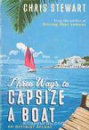 Three Ways to Capsize a Boat & An Optimist Afloat (Hardcover)