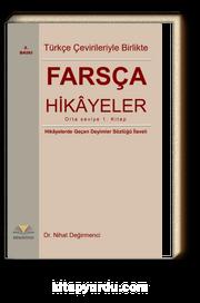 Türkçe Çevirileriyle Birlikte Farsça Hikayeler (Orta Seviye)