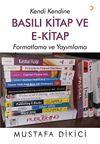 Kendi Kendine Basılı Kitap ve E-Kitap & Formatlama ve Yayımlama