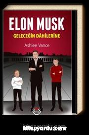 Elon Musk & Geleceğin Dahilerine
