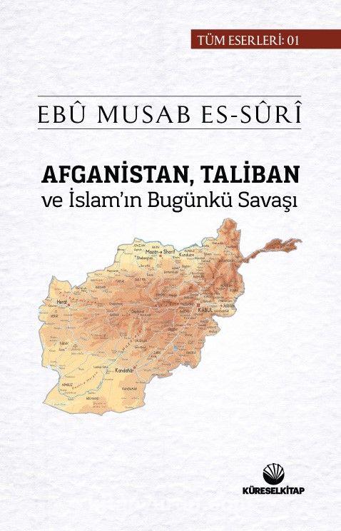 Afganistan, Taliban ve İslam'ın Bugunkü Savaşı - Ebu Musab es-Suri pdf epub