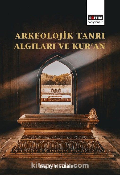 Arkeolojik Tanrı Algıları ve Kur'an Pdf İndir