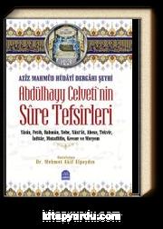 Aziz Mahmud Hüdayi Dergahı Şeyhi Abdülhayy Celveti'nin Sure Tefsirleri