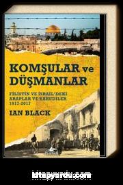 Komşular ve Düşmanlar & Filistin ve İsrail'deki Araplar ve Yahudiler 1917-2017
