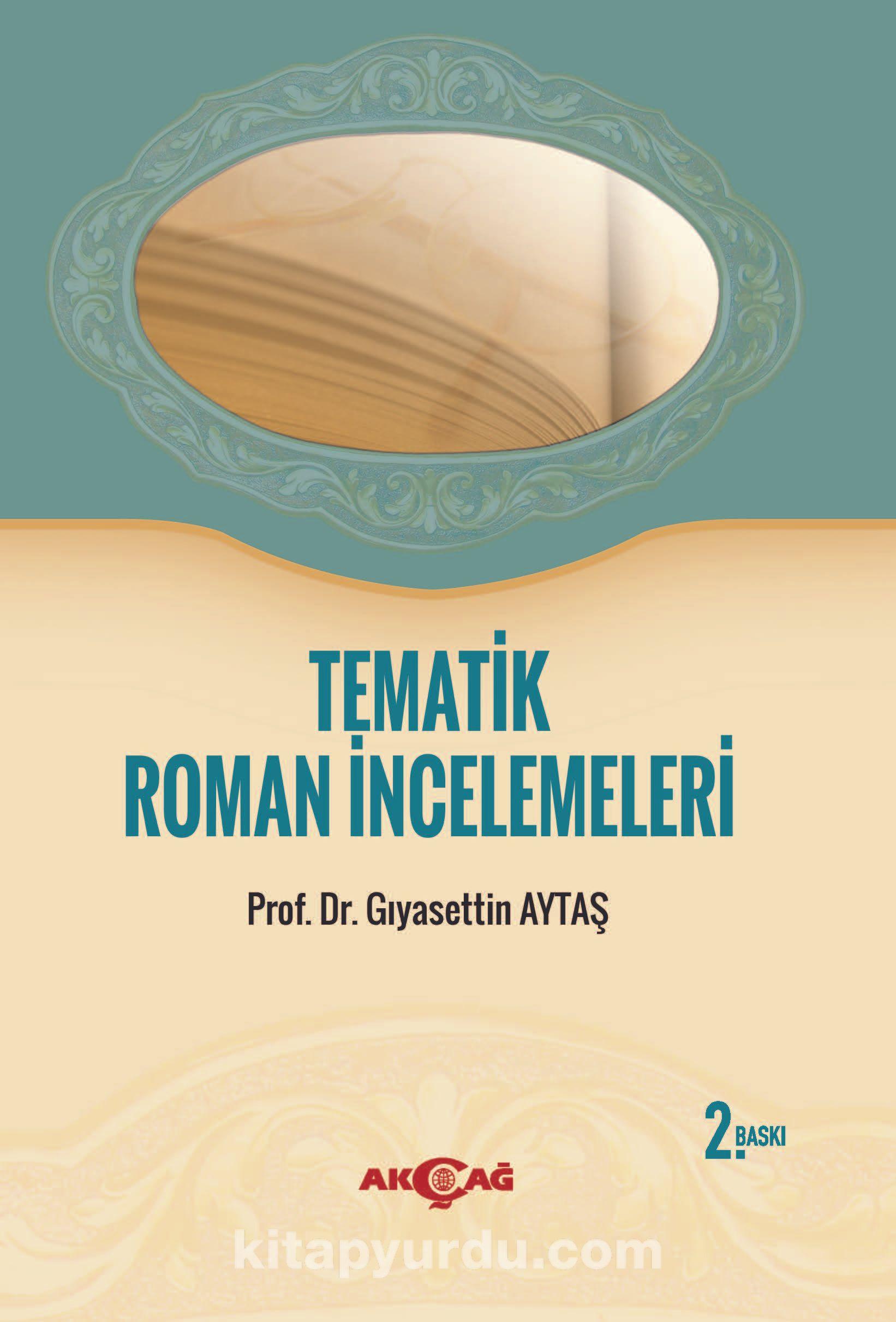 Tematik Roman İncelemeleriHayata Ayna Tutan Romanlar