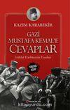 Gazi Mustafa Kemal'e Cevaplar & İstiklal Harbimizin Esasları