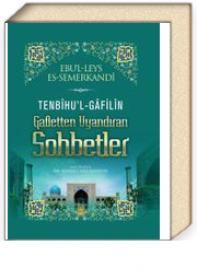 Tenbihu'l-Gafilin & Gafletten Uyandıran Sohbetler