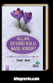 Allah (C.C.) Sevdiği Kulu Nasıl Korur?