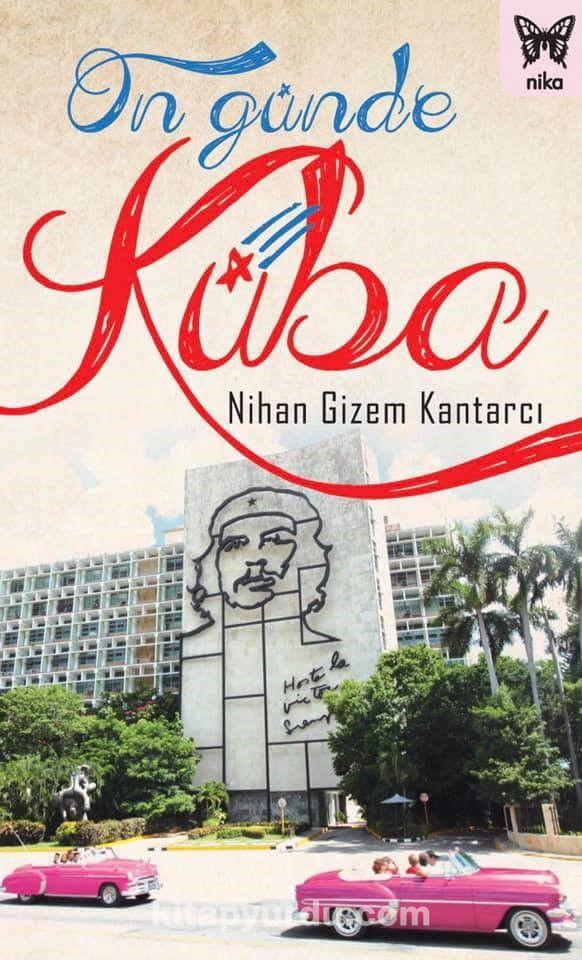 On Günde Küba - Nihan Gizem Kantarcı pdf epub