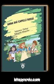 Anna Dai Capelli Rossi (Yeşilin Kızı Anne) İtalyanca Türkçe Bakışımlı Hikayeler