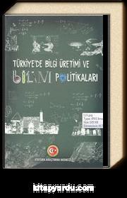 Türkiye'de Bilgi Üretimi ve Bilim Politikaları Uluslararası Sempozyumu