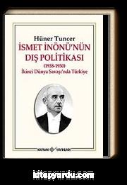 İsmet İnönü'nün Dış Politikası (1938-1950) & İkinci Dünya Savaşı'nda Türkiye