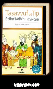 Tasavvuf ve Tıp & Selim Kalbin Fizyolojisi