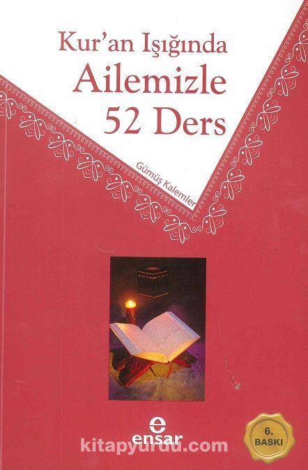 Kur'an Işığında Ailemizle 52 Ders - Gümüş Kalemler pdf epub