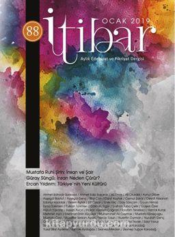 Sayı:88 Ocak 2019 İtibar Edebiyat ve Fikriyat Dergisi