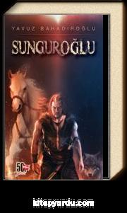 Sunguroğlu (3 Cilt Tek Kitap)