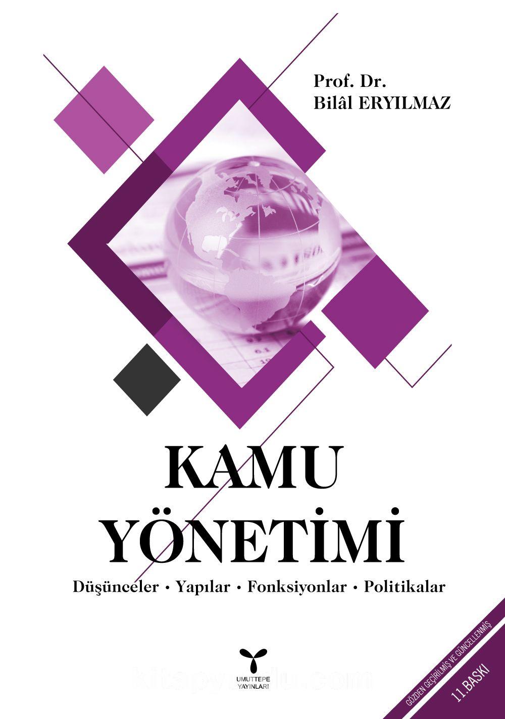 Kamu YönetimiDüşünceler - Yapılar - Fonksiyonlar - Politikalar - Prof. Dr. Bilal Eryılmaz pdf epub