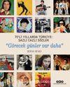 70'li Yıllarda Türkiye: Sazlı Cazlı Sözlük & Görecek Günler Var Daha