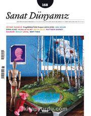 Sanat Dünyamız Üç Aylık Kültür ve Sanat Dergisi Sayı:168 Ocak-Şubat 2019
