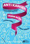 Anti Kanser Yaşam Biçimi & Hastayken, Riskliyken ve Sağlıklıyken Davranış Farklarını Anlama Kitabı