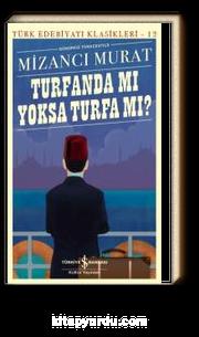 Turfanda Mi Yoksa Turfa Mi? (Günümüz Türkçesiyle)