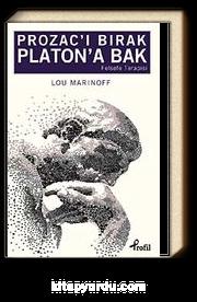 Prozac'ı Bırak Platon'a Bak & Felsefe Terapisi
