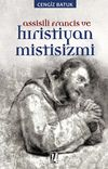 Assisili Francis ve Hıristiyan Mistisizmi