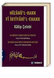 Mizanü'l - Hakk Fi İhtiyari'l-Ehakk (Ciltli)