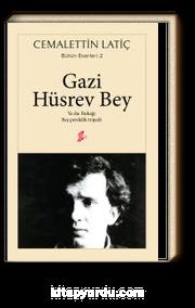 Gazi Hüsrev Bey & Ya Da: Bukağı - Beş Perdelik Trajedi