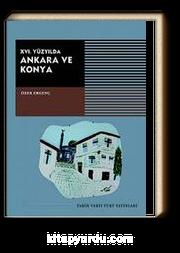 XVI. Yüzyılda Ankara ve Konya