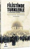 Filistin'de Türklerle & Bir Yahudi Osmanlı Askerinin Gözünden