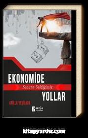 Ekonomide Sonuna Geldiğimiz Yollar