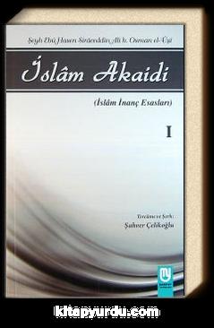 İslam Akaidi Emali Şerhi (1. Cilt) / Maturidi Akaidi (İslam İnanç Esasları)